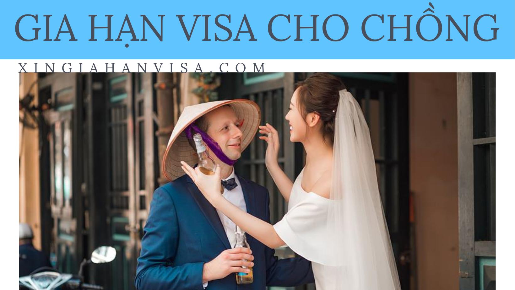Xin gia hạn visa cho chồng nước ngoài